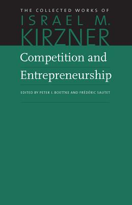 Competition and Entrepreneurship By Kirzner, Israel