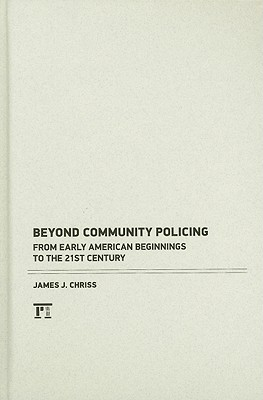 Beyond Community Policing By Chriss, James J.